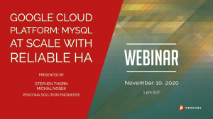Webinar November 10: Google Cloud Platform – MySQL at Scale with Reliable HA